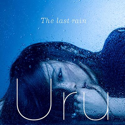Uru「The last rain」