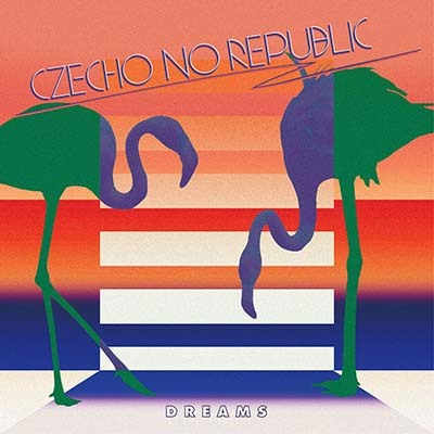 Czecho No Republic「DREAMS」
