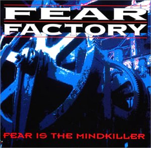 Fear Factory_Fear Is the Mindkiller