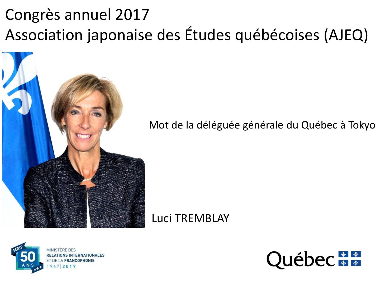Mot de la déléguée générale du Québec à Tokyo pour le congrès annuel 2017 de lAJEQ1
