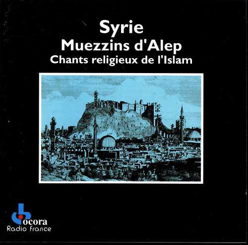 Syrie Muezzins d'Alep Chants religieux de Islam