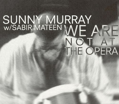 Sunny Murray We are not at the Opera