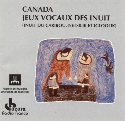 CANADA Jeux Vocaux Des Inuit
