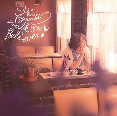 豊崎愛生「walk on Believer♪」(初回生産限定盤)