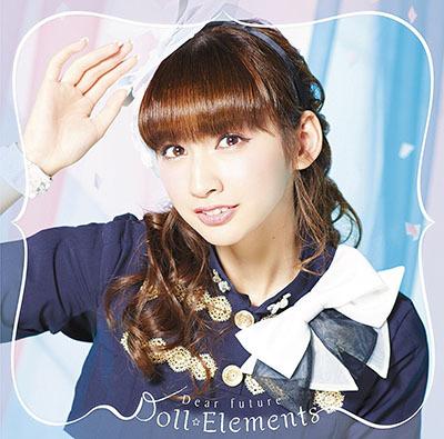 Doll☆Elements「Dear Future」(初回生産限定盤E)(小泉遥盤)