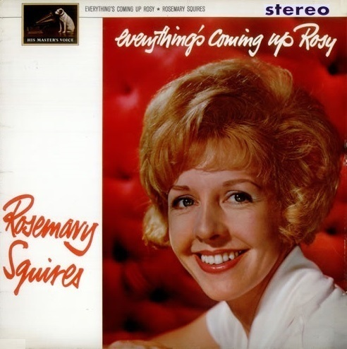 Rosemary Squires Everything's Coming Up Rosy His Masters Voice CSD 1508