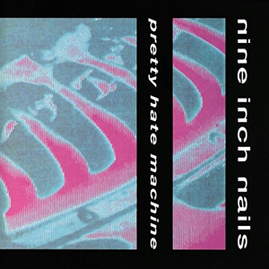 NIN_Pretty Hate Machine