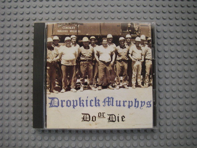 "DROPKICK MURPHYS ""DO OR DIE"""
